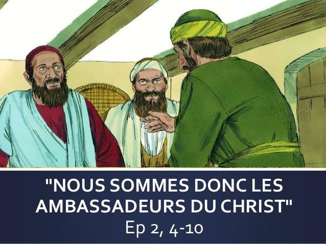 """""""NOUS SOMMES DONC LES AMBASSADEURS DU CHRIST"""" Ep 2, 4-10"""