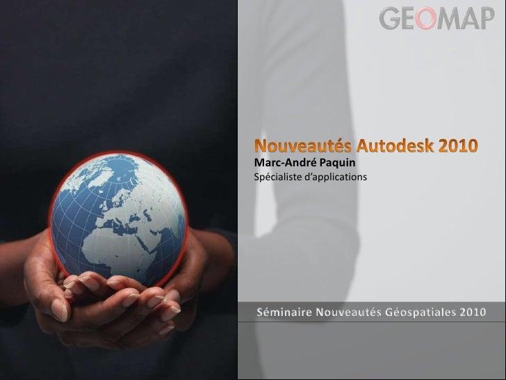 Bilan 2007– du 29 au 31 janvier 2008<br />Bilan 2007<br />Nouveautés Autodesk 2010<br />Eric Rapp - Directeur <br />GEOMAP...