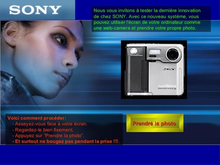 Nous vous invitons à tester la dernière innovation                                     de chez SONY. Avec ce nouveau systè...
