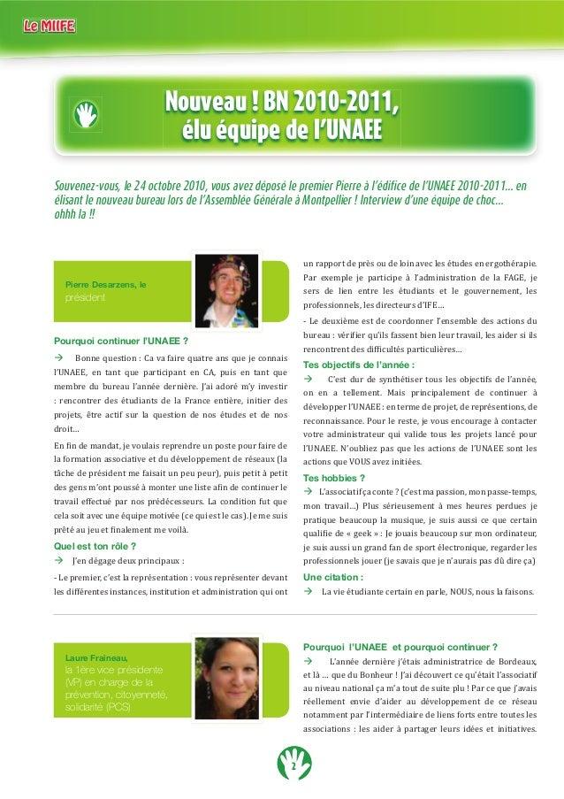 2 Nouveau ! BN 2010-2011, élu équipe de l'UNAEE Pierre Desarzens, le président Pourquoi continuer l'UNAEE ? Bonne question...