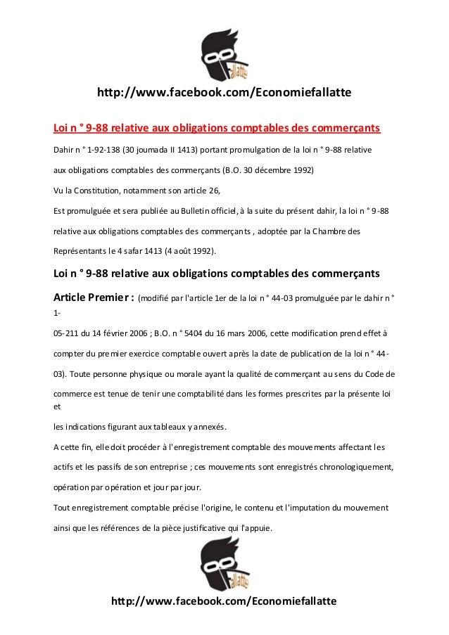http://www.facebook.com/Economiefallatte Loi n ° 9-88 relative aux obligations comptables des commerçants Dahir n ° 1-92-1...