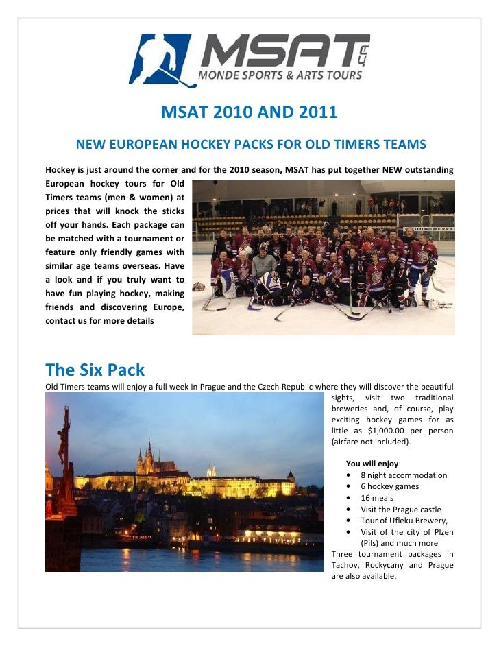 MSAT 2010 AND 2011         NEW EUROPEAN HOCKEY PACKS FOR OLD TIMERS TEAMS Hockey is just around the corner and for the 201...
