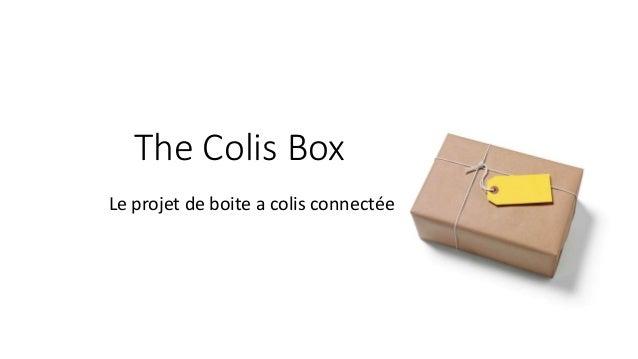 The Colis Box Le projet de boite a colis connectée