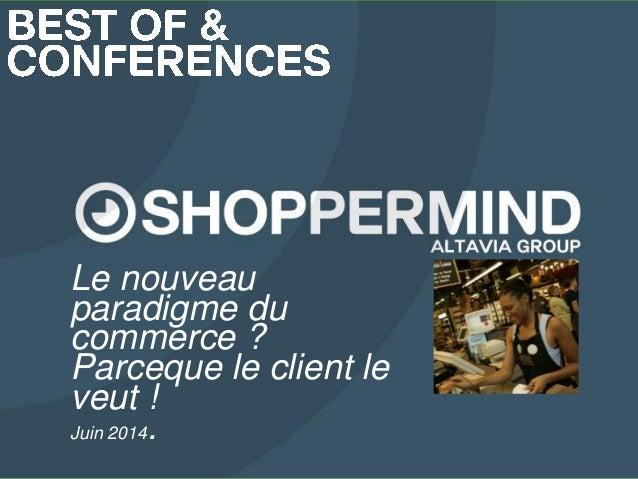 15/12/2014  recommanDationstratégique -  1  Le nouveau paradigme du commerce ?  Parcequele client le veut !  Juin 2014.