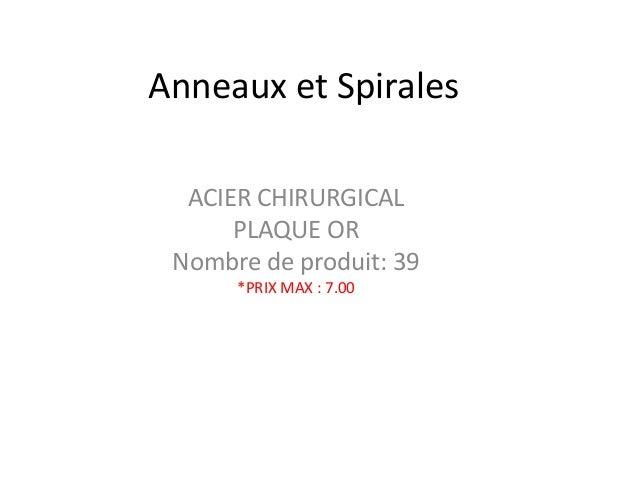 Anneaux et Spirales ACIER CHIRURGICAL PLAQUE OR Nombre de produit: 39 *PRIX MAX : 7.00