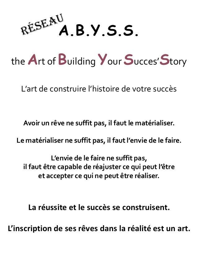 A.B.Y.S.S. the Art of Building Your Succes'Story L'art de construire l'histoire de votre succès  Avoir un rêve ne suffit p...