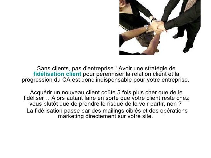 Sans clients, pas d'entreprise ! Avoir une stratégie de     fidélisation client pour pérenniser la relation client et la p...