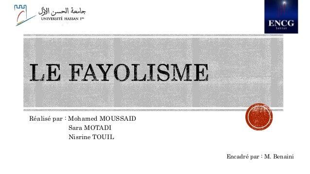 Réalisé par : Mohamed MOUSSAID  Sara MOTADI  Nisrine TOUIL  Encadré par : M. Benaini