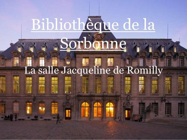 Bibliothèque de la Sorbonne La salle Jacqueline de Romilly