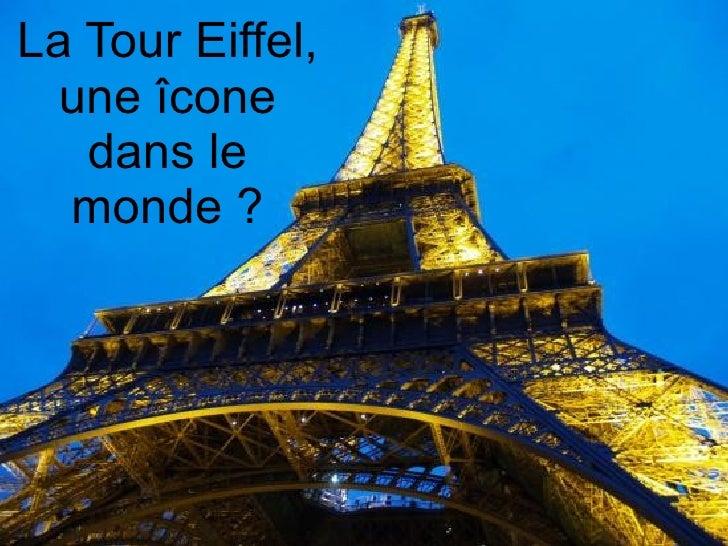 La Tour Eiffel, une îcone dans le monde ?