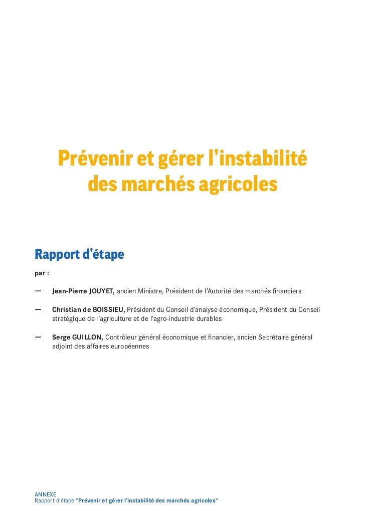 Prévenir et gérer l'instabilité            des marchés agricolesRapport d'étapepar :        Jean-Pierre JOUYET, ancien Min...