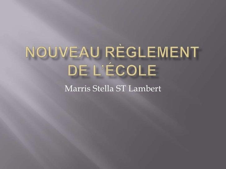 Nouveau règlementde l'école<br />Marris Stella ST Lambert<br />
