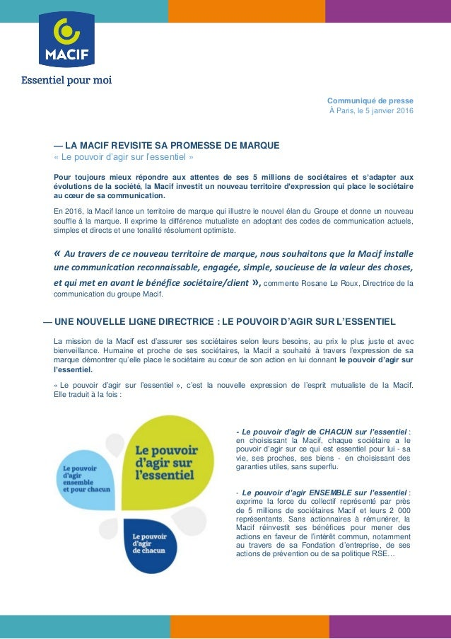 Communiqué de presse À Paris, le 5 janvier 2016 — LA MACIF REVISITE SA PROMESSE DE MARQUE « Le pouvoir d'agir sur l'essent...