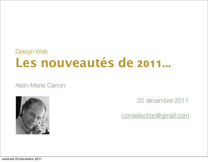 Design Web        Les nouveautés de 2011...        Alain-Marie Carron                                                     ...