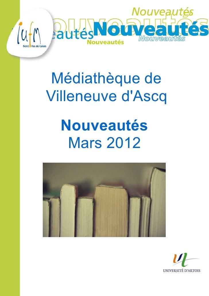 Médiathèque deVilleneuve dAscq  Nouveautés   Mars 2012