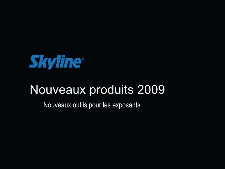 Nouveaux produits 2009 Nouveaux outils pour les exposants