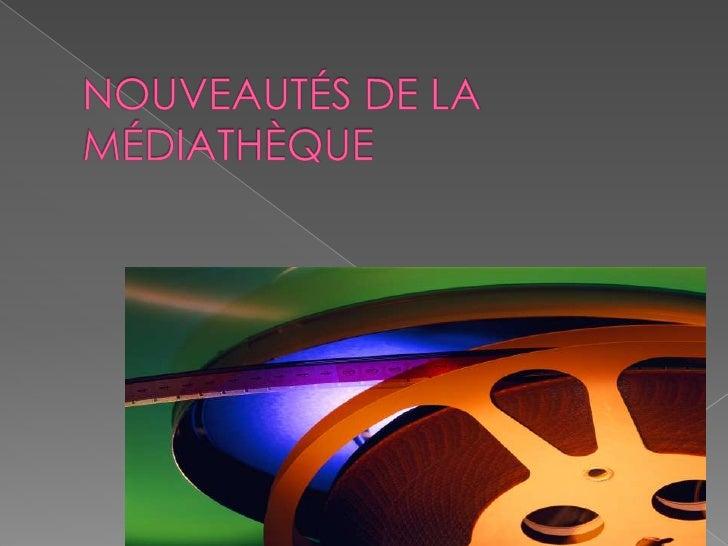 NOUVEAUTÉS DE LA MÉDIATHÈQUE<br />