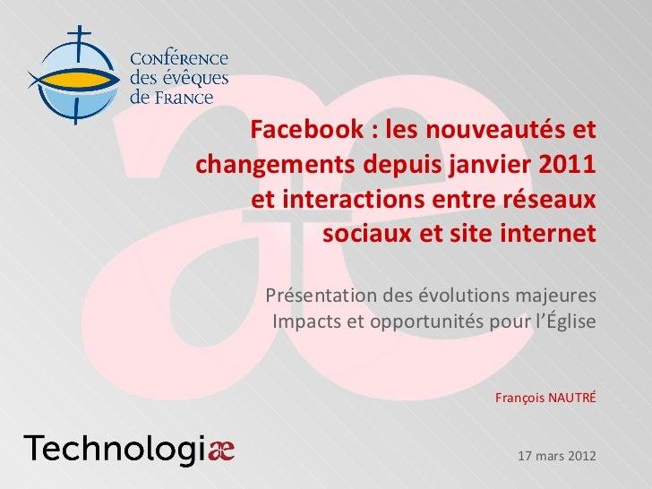 Facebook : les nouveautés etchangements depuis janvier 2011    et interactions entre réseaux           sociaux et site int...