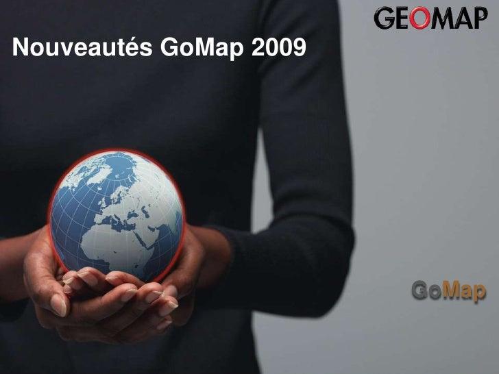 Nouveautés GoMap 2009<br />GoMap<br />