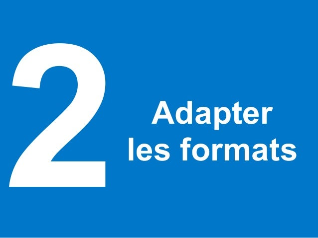 Adapter les formats 2