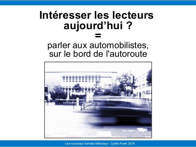 Le Télégramme Les nouvelles facettes du journalisme IFRA - 2008-2009Les nouveaux formats éditoriaux - Cyrille Frank 2014 I...