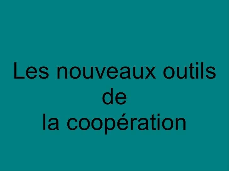 Les nouveaux outils de la coopération