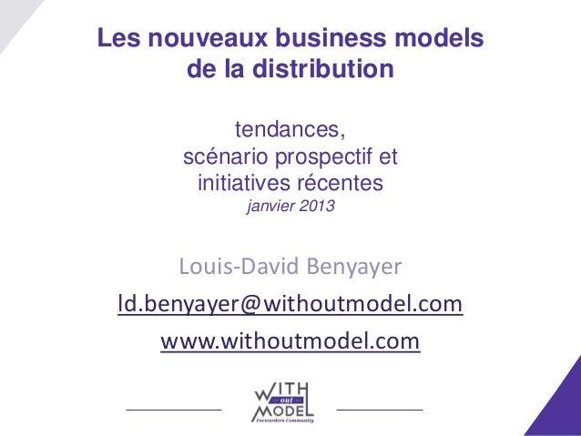 Les nouveaux business models      de la distribution            tendances,      scénario prospectif et       initiatives r...