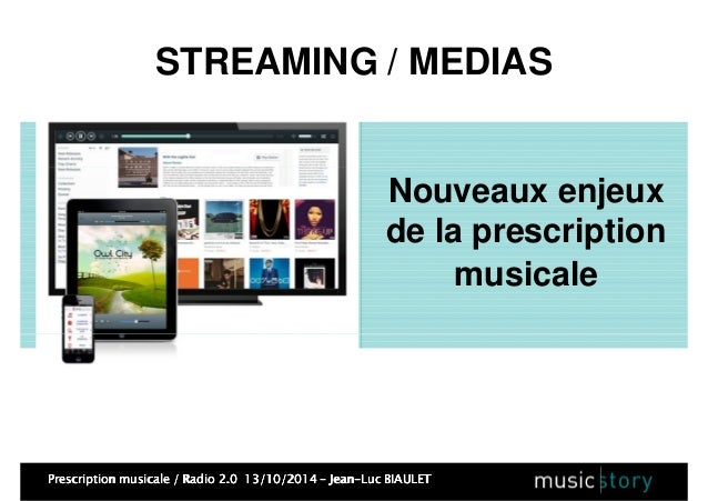 STREAMING / MEDIAS  Nouveaux enjeux  de la prescription  musicale  Prescription musicale / Radio PPPrrreeessscccrrriiipppt...