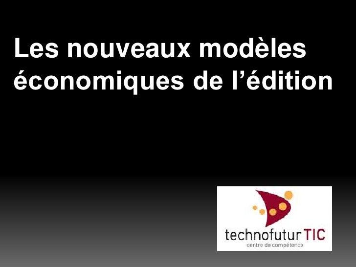 Les nouveaux modèles économiques de l'édition<br />