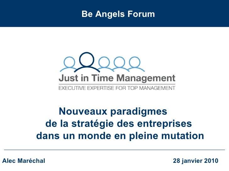 Be Angels Forum Alec Maréchal   28 janvier 2010 Nouveaux paradigmes  de la stratégie des entreprises  dans un monde en p...