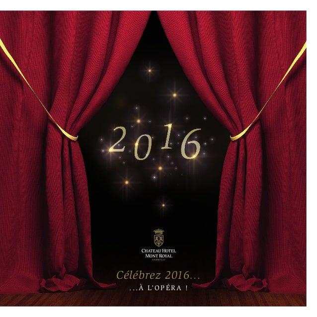 Célébrez 2016… ...À L'O PÉRA !