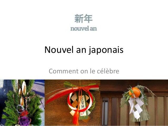 Nouvel an japonais Comment on le célèbre