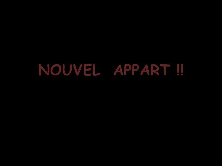 NOUVEL  APPART !!