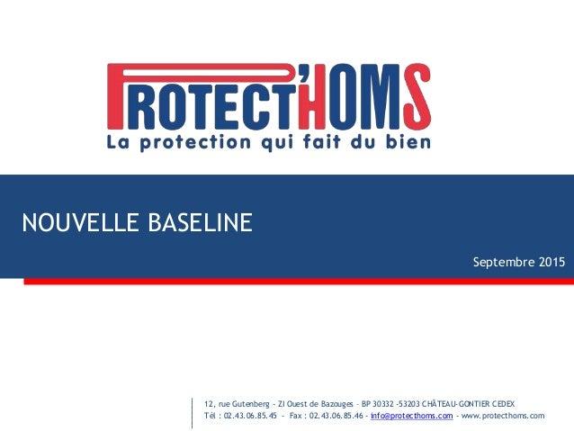 NOUVELLE BASELINE 12, rue Gutenberg - ZI Ouest de Bazouges – BP 30332 -53203 CHÂTEAU-GONTIER CEDEX Tél : 02.43.06.85.45 - ...