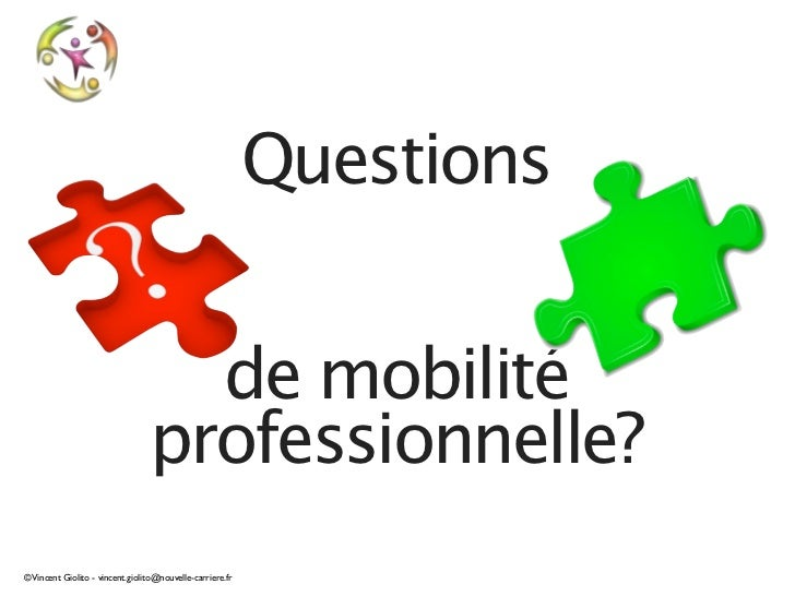 Questions                                   de mobilité                                 professionnelle?© Vincent Giolito ...