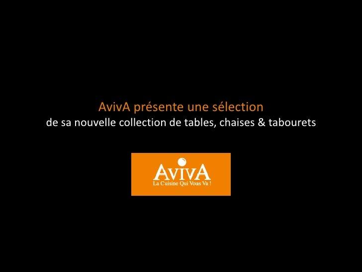 AvivA présente une sélectionde sa nouvelle collection de tables, chaises & tabourets