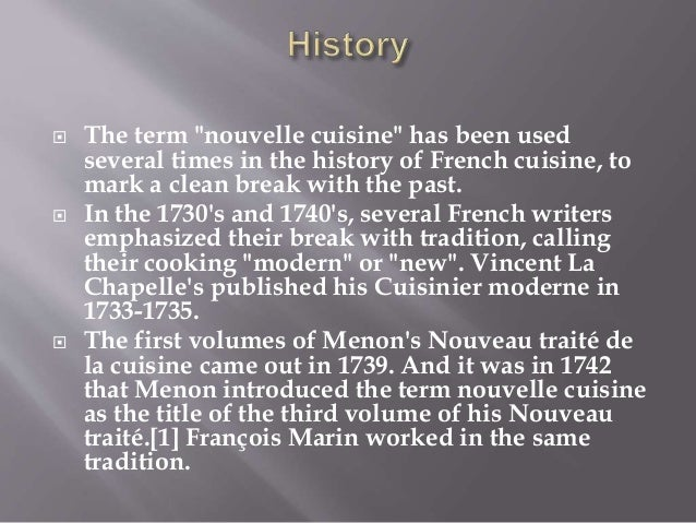 Nouvelle cuisine ppt - The history of french cuisine ...