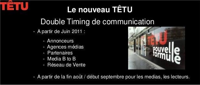 Nouvelle formule de Têtu - plan de communication - juin 2011  Slide 2