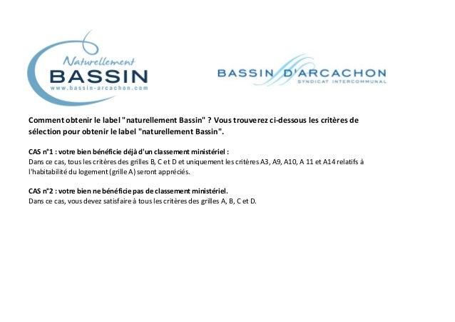 """Comment obtenir le label """"naturellement Bassin"""" ? Vous trouverez ci-dessous les critères de sélection pour obtenir le labe..."""