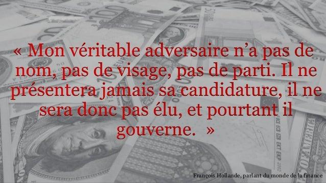 François Hollande, parlant du monde de la finance