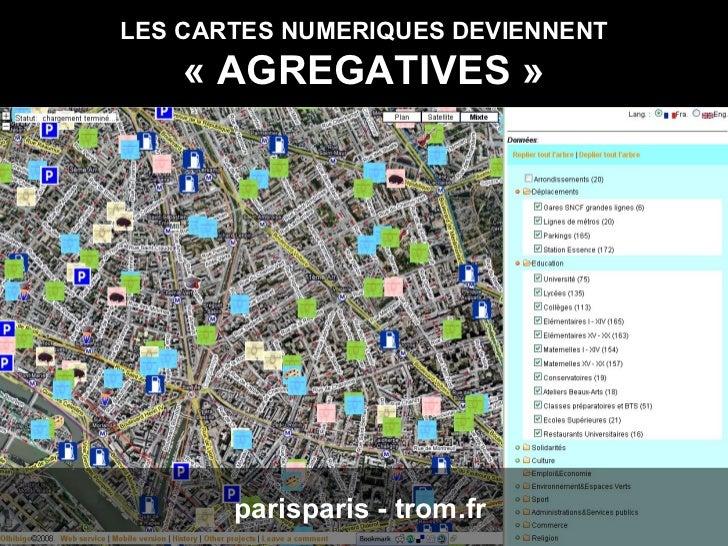 LES CARTES NUMERIQUES DEVIENNENT «AGREGATIVES» parisparis - trom.fr