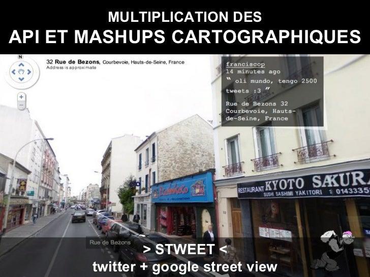 MULTIPLICATION DES API ET MASHUPS CARTOGRAPHIQUES > STWEET < twitter + google street view