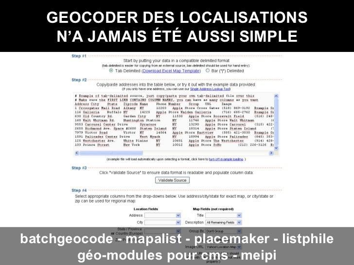 GEOCODER DES LOCALISATIONS N'A JAMAIS ÉTÉ AUSSI SIMPLE batchgeocode - mapalist - placemaker - listphile géo-modules pour c...