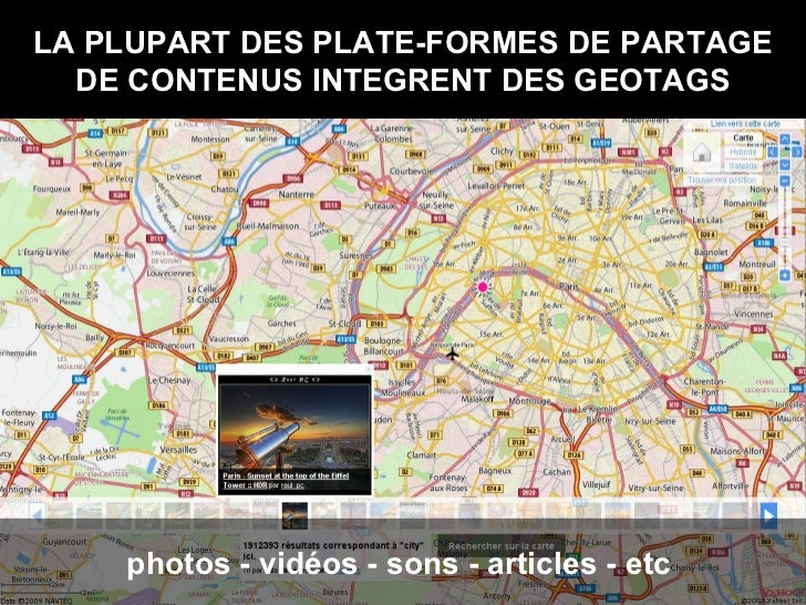 LA PLUPART DES PLATE-FORMES DE PARTAGE DE CONTENUS INTEGRENT DES GEOTAGS photos - vidéos - sons - articles - etc