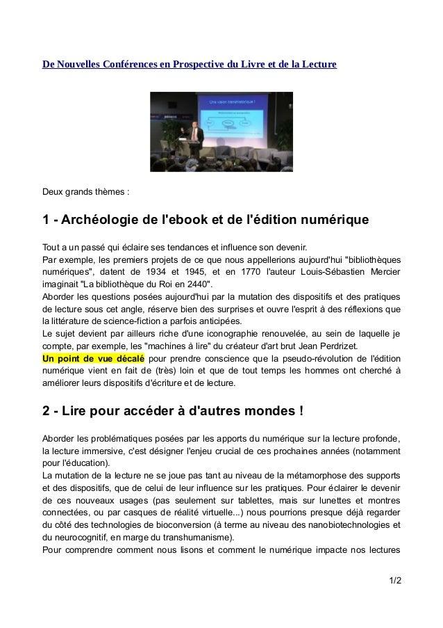 De Nouvelles Conférences en Prospective du Livre et de la Lecture Deux grands thèmes : 1 - Archéologie de l'ebook et de l'...