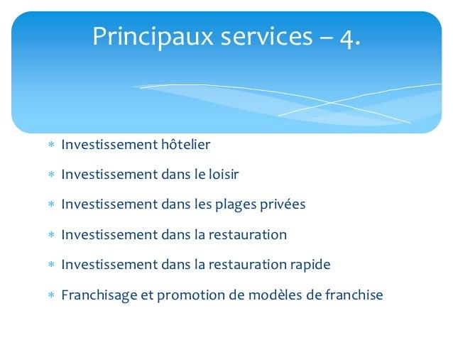 Principaux services – 4. Investissement hôtelier Investissement dans le loisir Investissement dans les plages privées ...