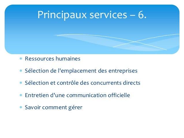Principaux services – 6. Ressources humaines Sélection de lemplacement des entreprises Sélection et contrôle des concur...
