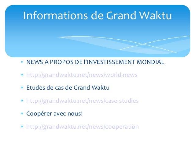 Informations de Grand Waktu NEWS A PROPOS DE lINVESTISSEMENT MONDIAL http://grandwaktu.net/news/world-news Etudes de ca...