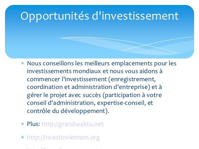 Opportunités dinvestissement Nous conseillons les meilleurs emplacements pour les  investissements mondiaux et nous vous ...
