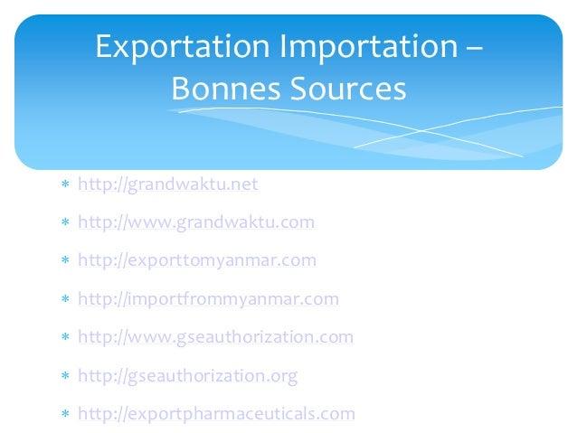 Exportation Importation –        Bonnes Sources http://grandwaktu.net http://www.grandwaktu.com http://exporttomyanmar....